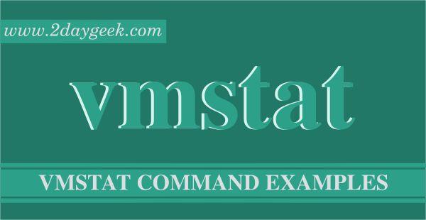 vmstat – A Standard Nifty Tool to Report Virtual Memory Statistics.