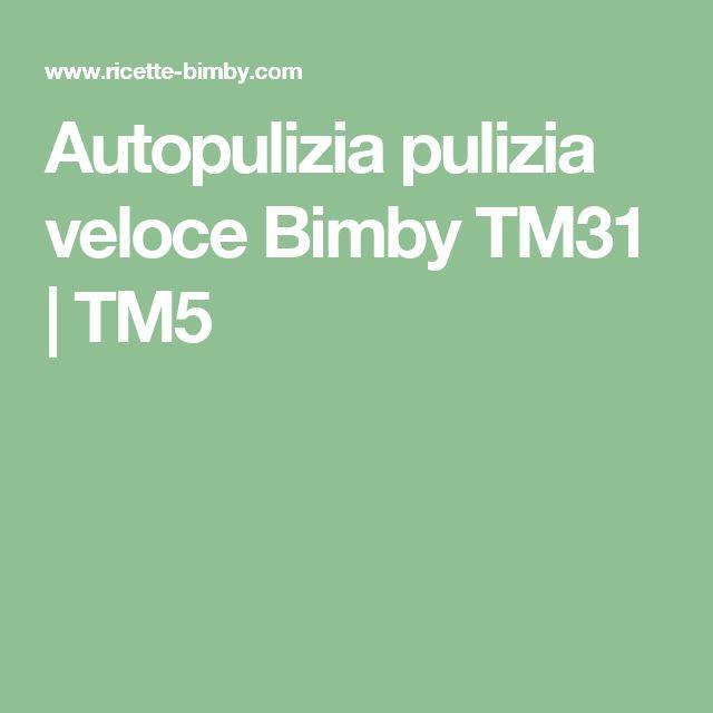 Autopulizia pulizia veloce Bimby TM31   TM5
