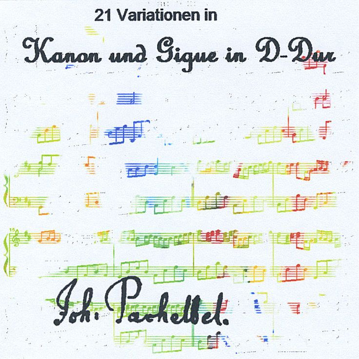 21 Variationen in Pachelbel's Kanon und Gigue in D-Dur (Canon in D Major) by Joh. Pachelbel