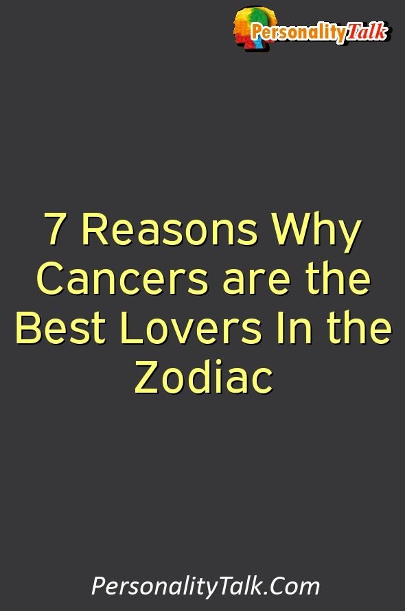 Cancers are the best lovers
