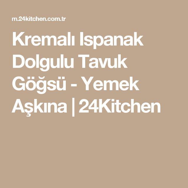 Kremalı Ispanak Dolgulu Tavuk Göğsü - Yemek Aşkına | 24Kitchen
