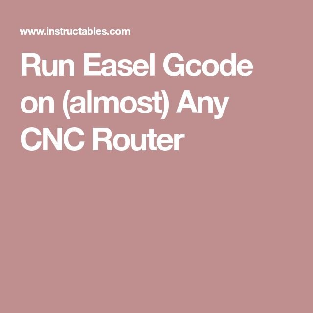 Run Easel Gcode on (almost) Any CNC Router