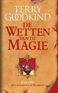 Wetten van de magie - Het zwaard van de waarheid - Terry Goodkind - Elly's Choice