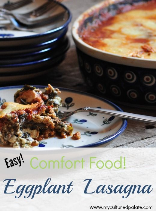 My ultimate, go-to comfort food - Easy Eggplant Lasagna! Find the recipe at http://myculturedpalate.com/2014/07/03/eggplant-lasagna/