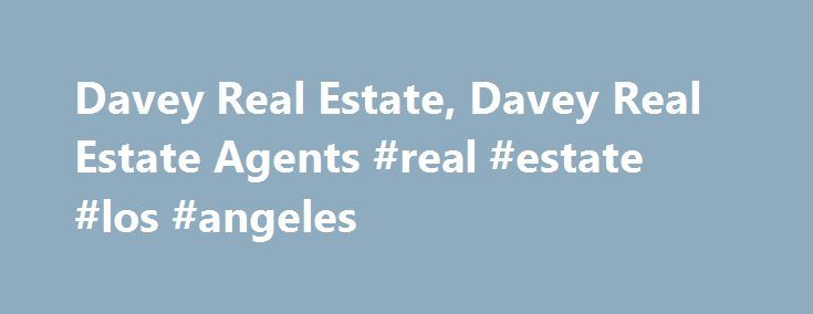 Davey Real Estate, Davey Real Estate Agents #real #estate #los #angeles http://real-estate.remmont.com/davey-real-estate-davey-real-estate-agents-real-estate-los-angeles/  #davey real estate # Search Local Real Estate by State and City Search by County e.g. Contra Costa Nearby Nebraska real estate links: Search Agnew homes for sale to view current real estate listings, find Agnew real estate for sale in the MLS, and check Agnew home prices. including recent home sales and nearby sales.… Read…