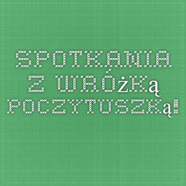 Spotkania z Wróżką Poczytuszką!