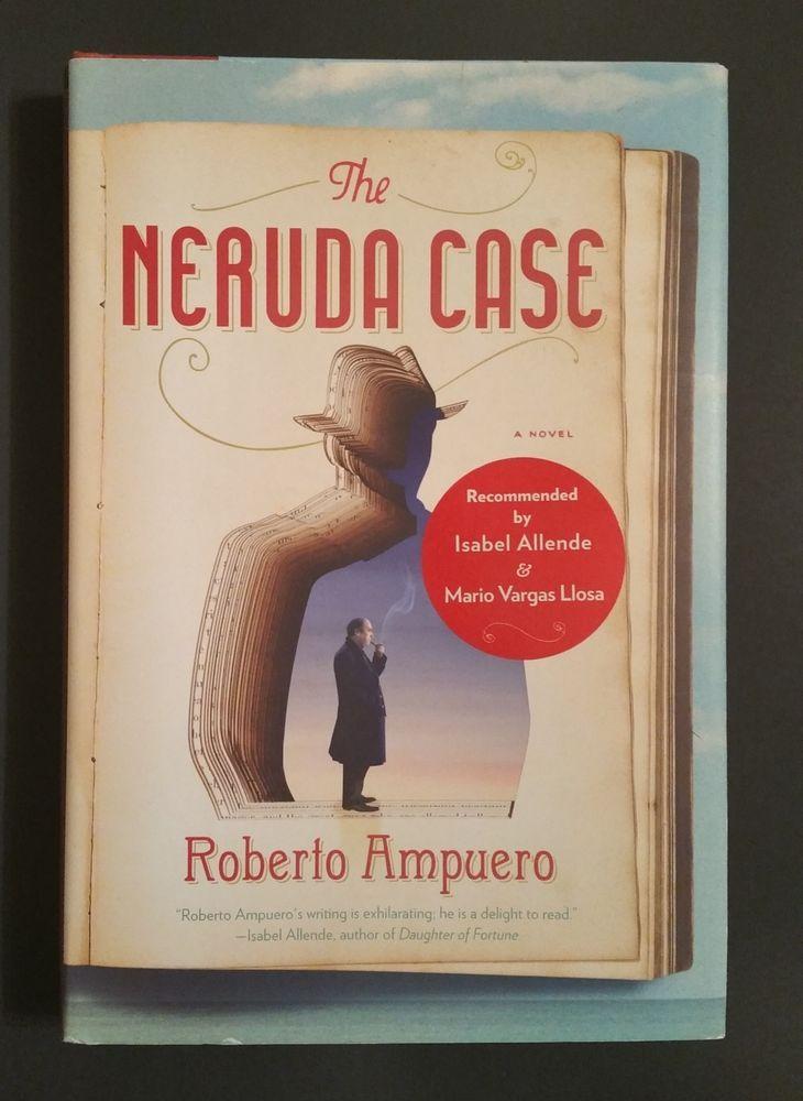 The Neruda Case, A Novel By Roberto Ampuero 2012,Hardcover, New
