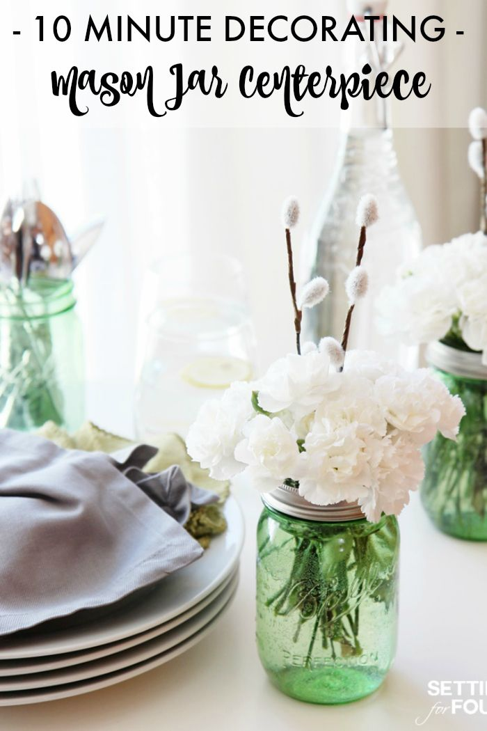 DIY Mason Jar Centerpieces! 10 minute DIY Decor idea - perfect for weddings, Mother's Day brunch, hostess gift and everyday table decorating. www.settingforfour.com