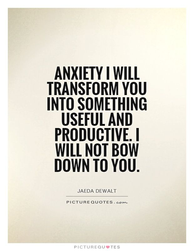 Image result for quotes about anxiety