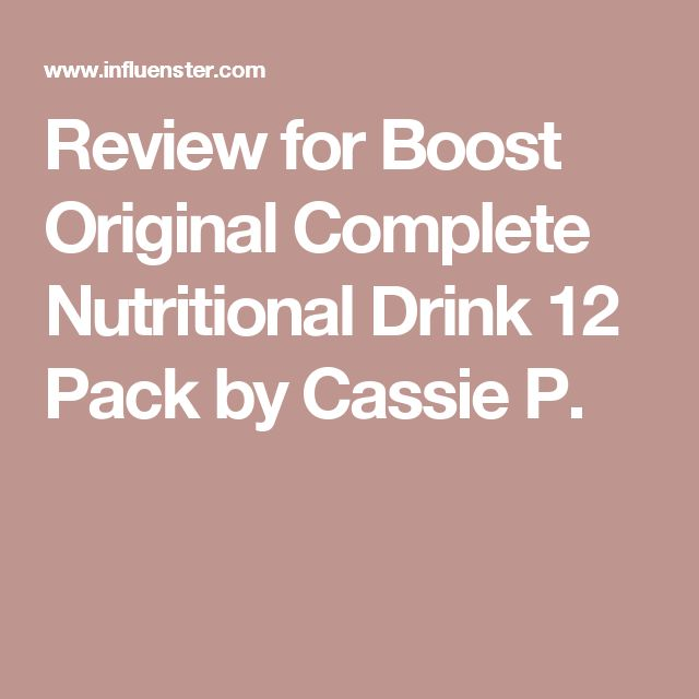 Review for Boost Original Complete Nutritional Drink 12 Pack by Cassie P.