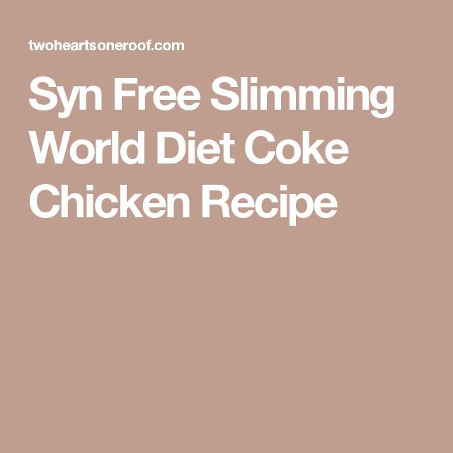 Syn Free Slimming World Diet Coke Chicken Recipe