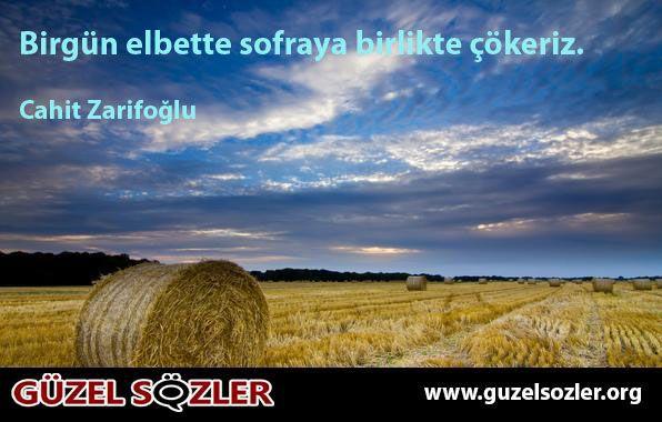 Cahit Zarifoğlu Resimli Sözleri http://www.guzelsozler.org/resimlisozlerara.php?no=Cahit%20Zarifo%C4%9Flu