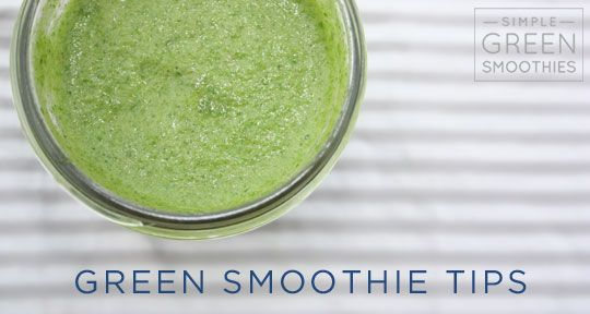 5 Green Smoothie Tips to make your life easier.