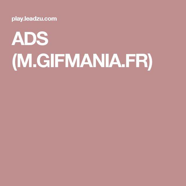 ADS (M.GIFMANIA.FR)