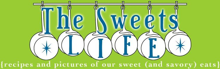 The Sweets Life-  Cooking Blog