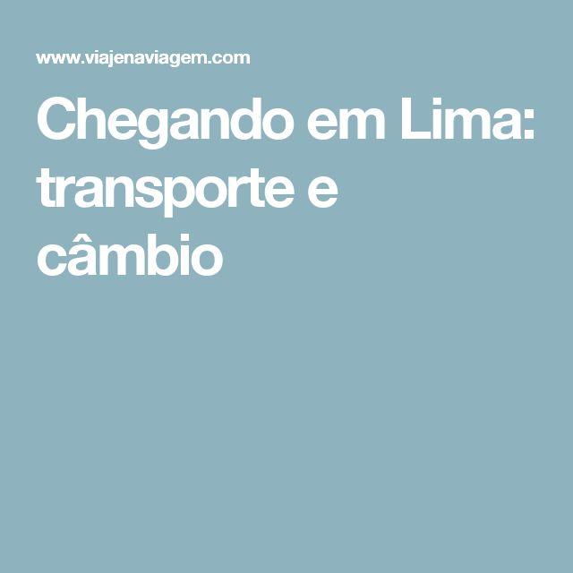 Chegando em Lima: transporte e câmbio