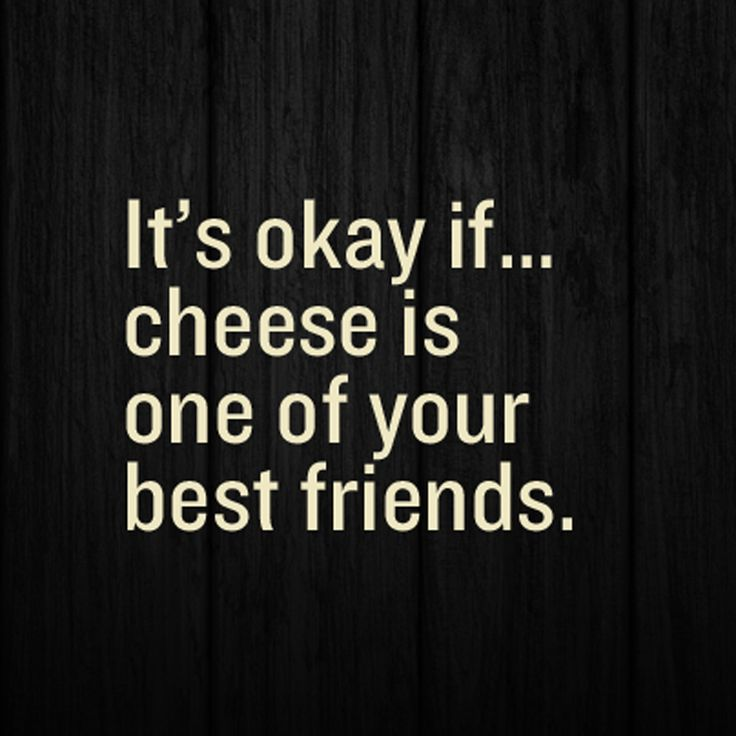 We don't mind. #cheese #sayings