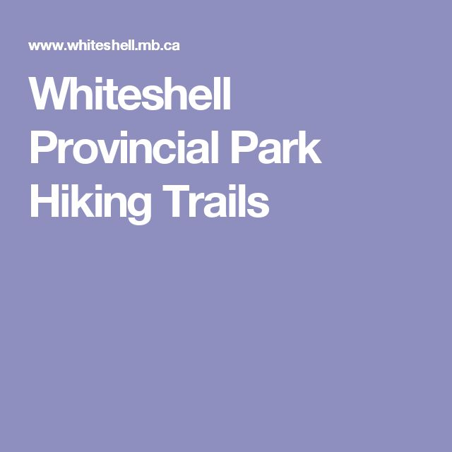 Whiteshell Provincial Park Hiking Trails