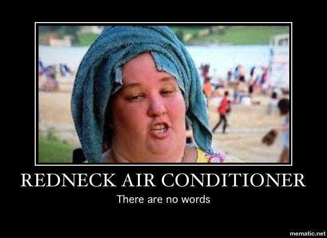 Honey Boo Boo redneck airconditioner!!! Hahahaaaa