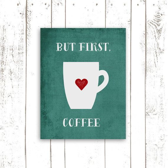 Coffee Quote Art Print - Printable File - But First Coffee - Kitchen Typography Quote in Turquoise and Red