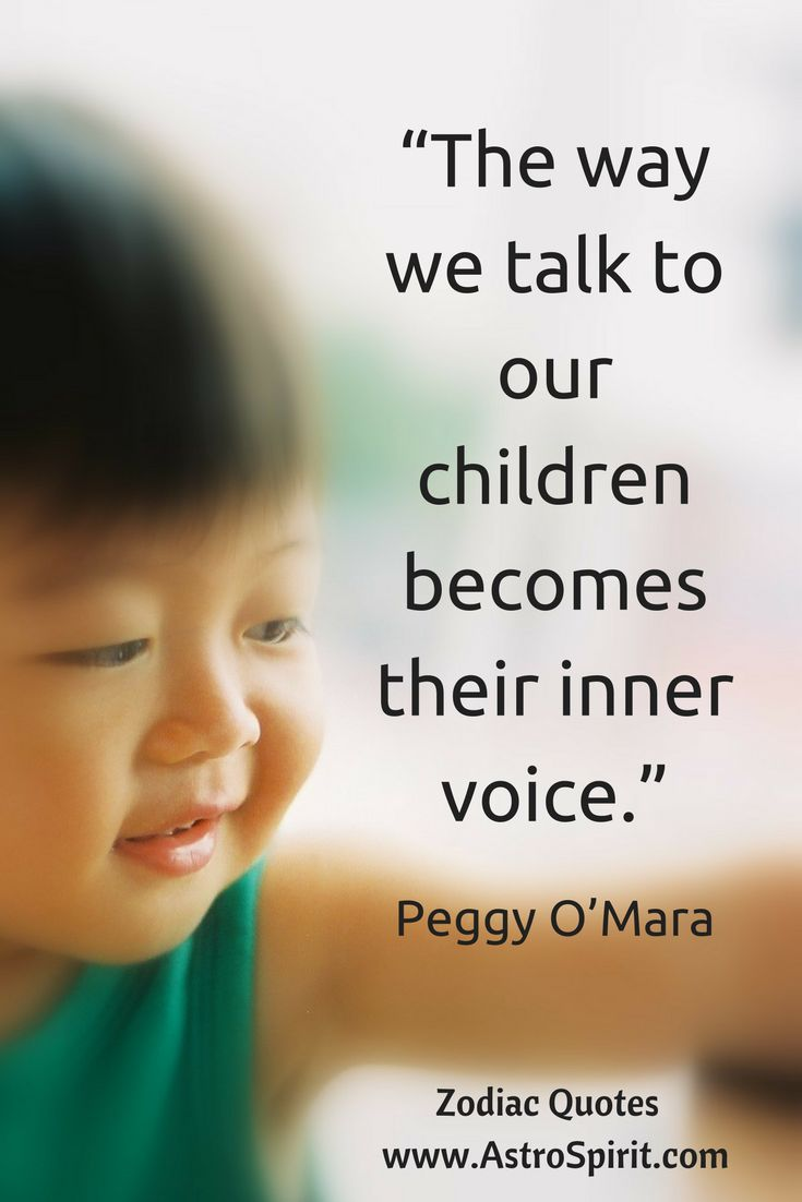 """Cancer ♋ Water """"The way we talk to our children becomes their inner voice."""" Peggy O'Mara #family #wisdom  #ZodiacQuotes #ZodiacSigns"""