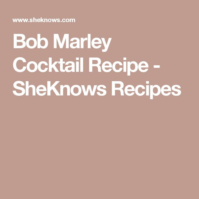 Bob Marley Cocktail  Recipe - SheKnows Recipes