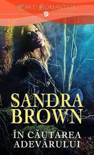 Blogul meu de cuvinte fluturi: Recenzie În căutarea adevărului de Sandra Brown