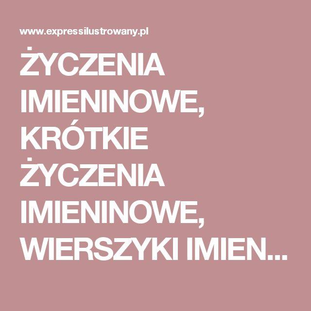 ŻYCZENIA IMIENINOWE, KRÓTKIE ŻYCZENIA IMIENINOWE, WIERSZYKI IMIENINOWE, SMS IMIENINY - Expressilustrowany.pl