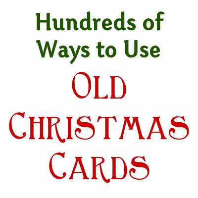 Crafty Journal - Hundreds of Ways to Use Old Christmas Cards