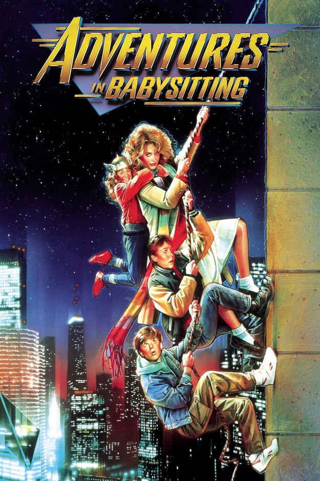 Adventures In Babysitting (1987) I've probably watched this movie more than I've eaten McDonald's