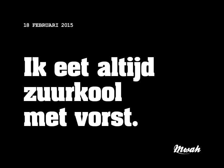 dagelijkse #quotes Mwah, #zuurkool #worst #vorst