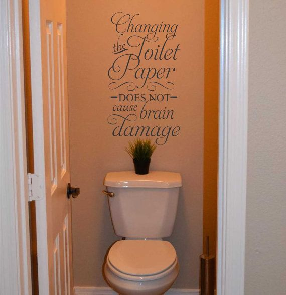 Vinyl Wall Lettering Changing the Toilet Paper by WallsThatTalk, $13.00