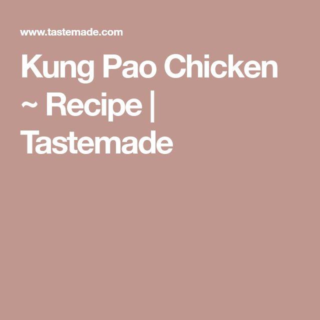 Kung Pao Chicken ~ Recipe | Tastemade