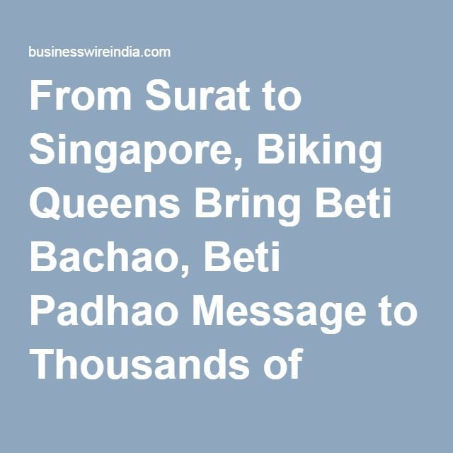 From Surat to Singapore, Biking Queens Bring Beti Bachao, Beti Padhao Message to Thousands of People Across 10 Countries