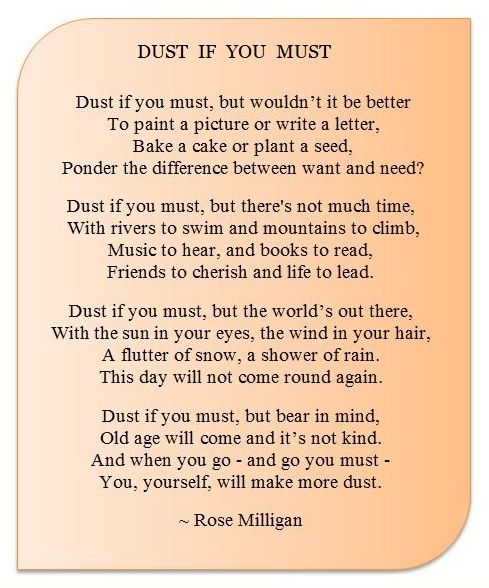 Dust if you must by Rose Milligan. We had this at my dad's funeral, he would have roared with laughter :D