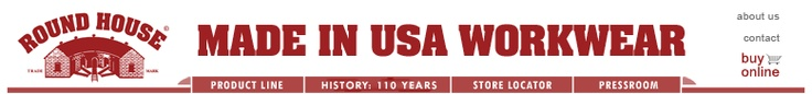 ROUND HOUSE® Made in USA Jeans, Made in USA Overalls, & Workwear- Made in USA since 1903, Made in America jeans for 110 years