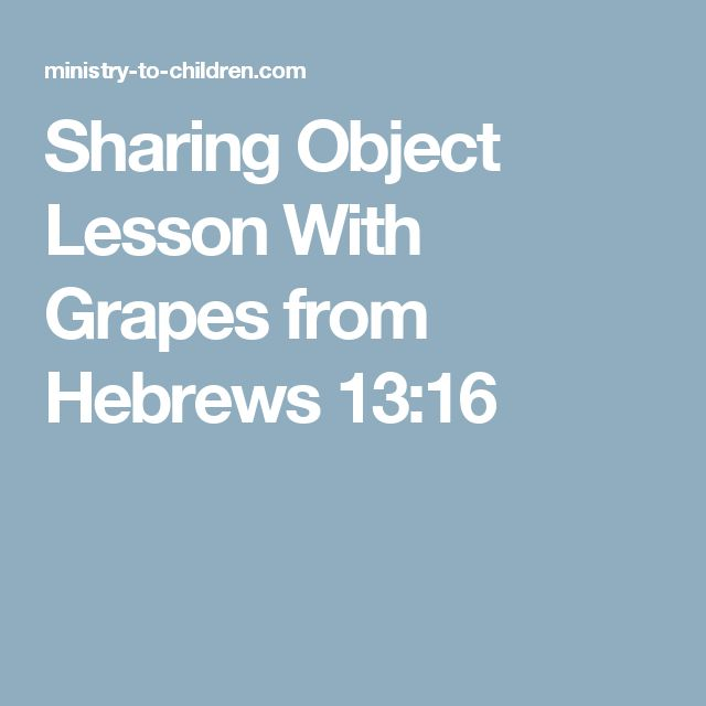 Sharing Object Lesson With Grapes from Hebrews 13:16