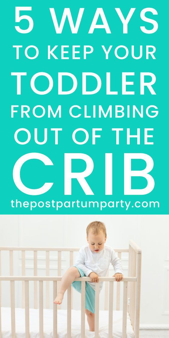 5 Simple Solutions to Keep Your Toddler from Climbing Out ...