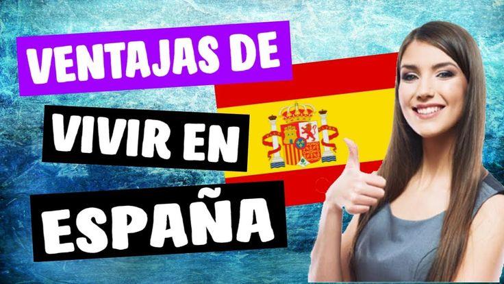✔ Ventajas de Emigrar y Vivir en España