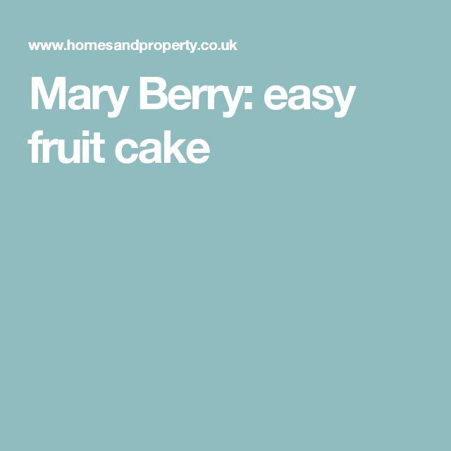Mary Berry: easy fruit cake