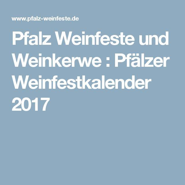 Pfalz Weinfeste und Weinkerwe : Pfälzer Weinfestkalender 2017