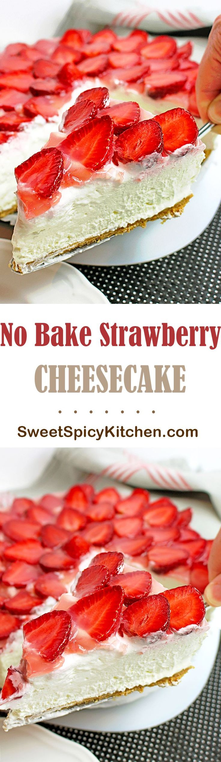 Easy No Bake Strawberry Cheesecake recipe is a perfect homemade dessert rich with graham cracker crust,cream cheese,lemon juice and fresh&juicy strawberries