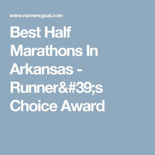 Best Half Marathons In Arkansas - Runner's Choice Award
