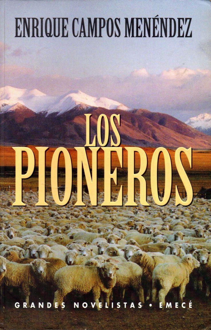 Los Pioneros. Campos Menéndez, Enrique, 1914- Premio Nacional de Literatura 1986.