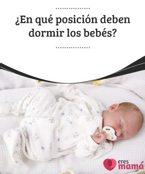 ¿En qué posición deben dormir los #bebés?   en este post te mostramos como descartar los #factores de #riesgos de tu recién #nacido es por ello debes conocer ¿En qué posición deben #dormir los bebés?