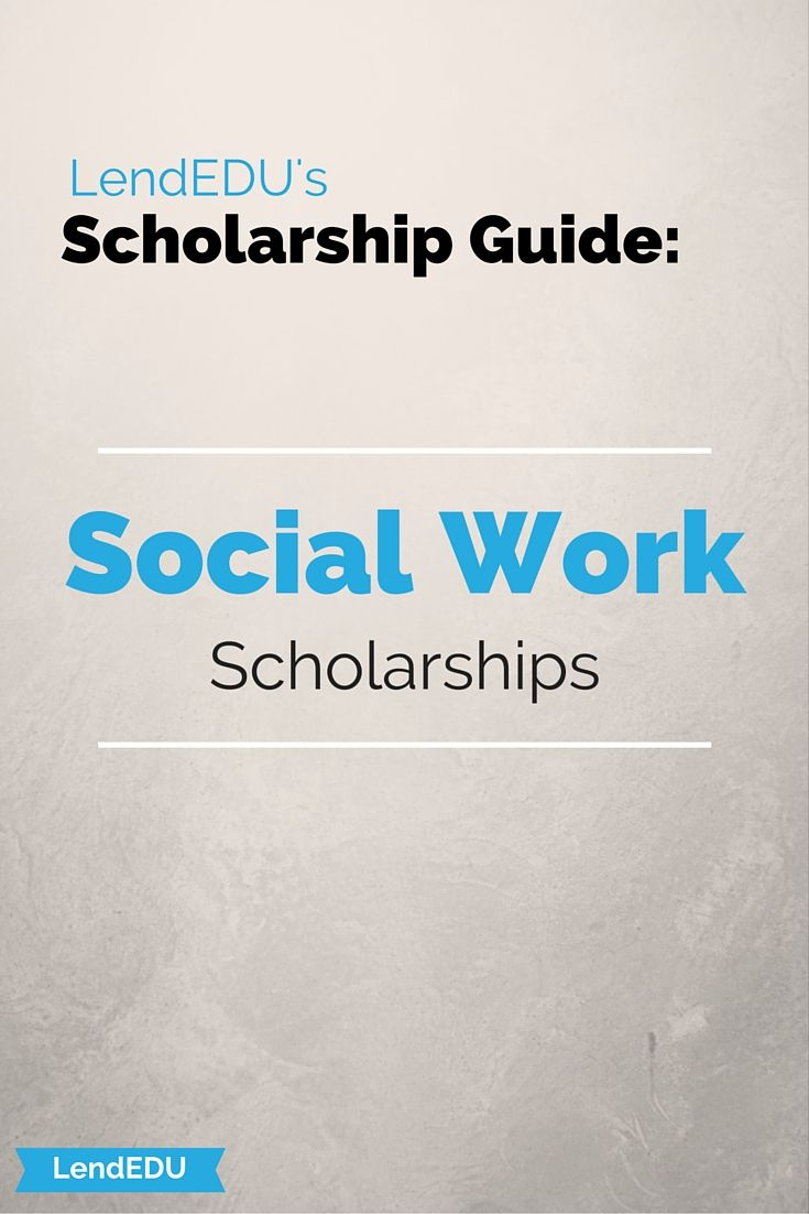 LendEDU's Scholarship Guide:  A list of scholarships for Social Work