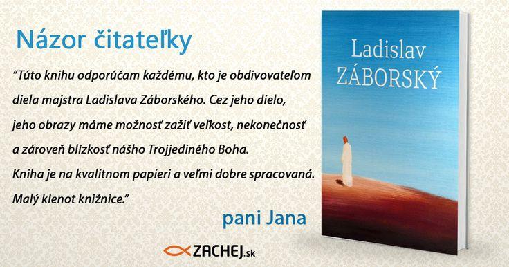 Mať vo svojej knižnici skutočne hodnotný knižný klenot je naozaj krásny pocit. Práve takýmto klenotom je monografia Ladislav Záborský, dokumentujúca život a dielo tohto výnimočného umelca s neuveriteľným srdcom pre svet i pre Boha. https://goo.gl/y9ZeLE . #zachejsk #odporúčame #názorčitateľa #čočitať #ladislavzaborský #knihyzachej