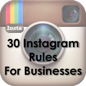30 Instagram Rules for Businesses