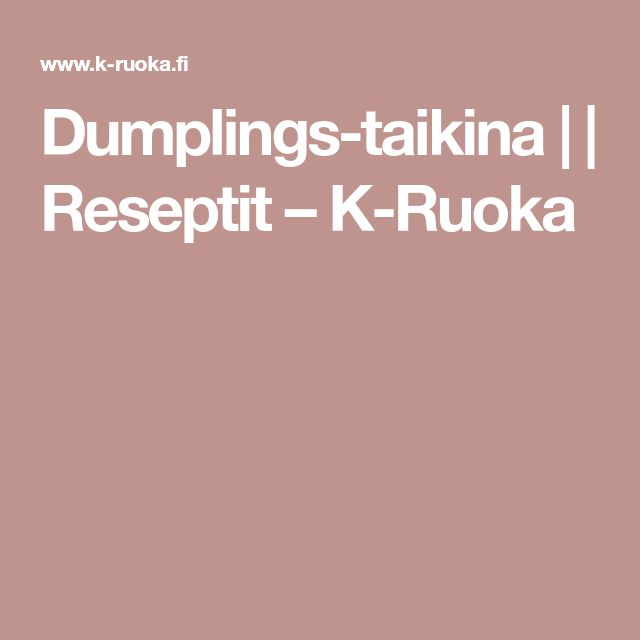 Dumplings-taikina |  | Reseptit – K-Ruoka