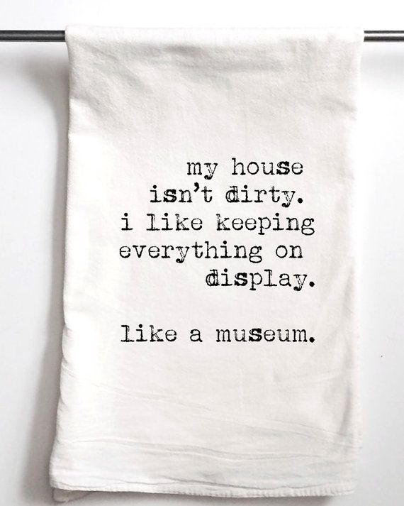 My House Isnt Dirty towel  These printed towels are also referred to flour sack towel or tea We hand screen print each towel in Denver, CO with